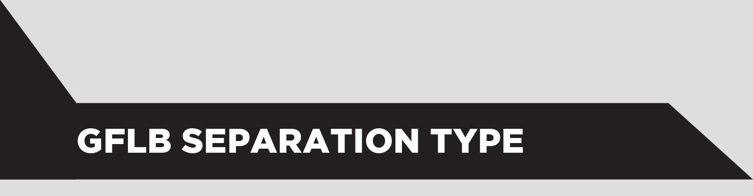 GFLB SEPARATION TYPE