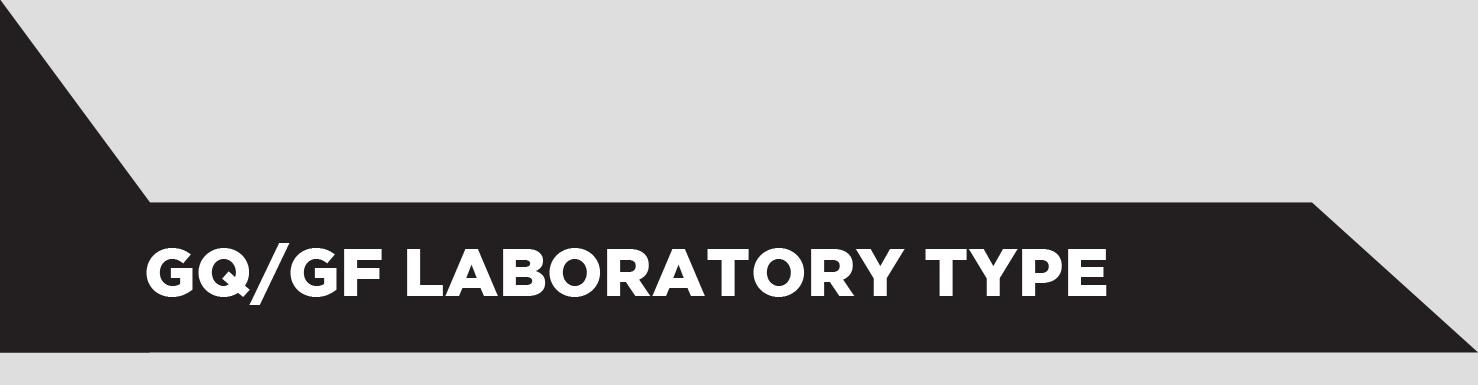 GQ/GF LABORATORY TYPE