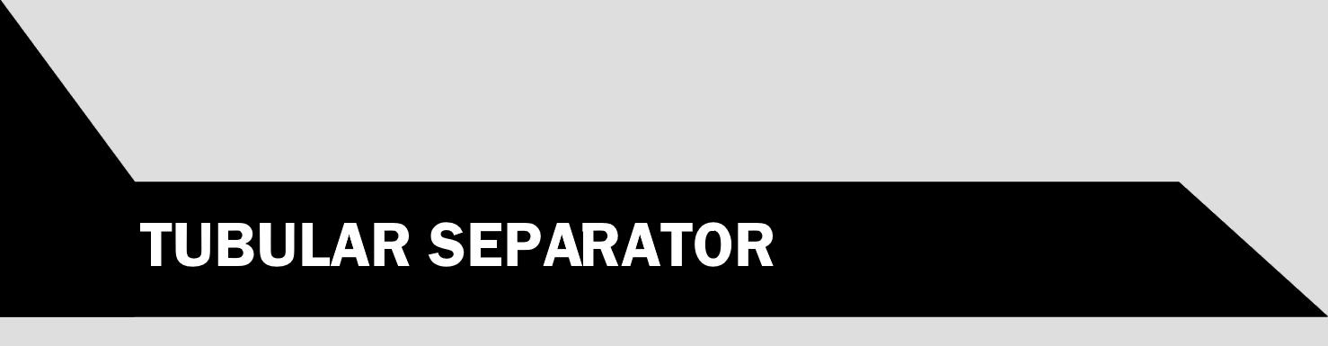 TUBULAR SEPARATOR